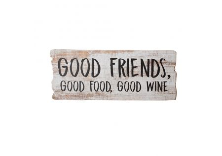 Wood Wall Sign - Good Friends, Good Food, Good Wine