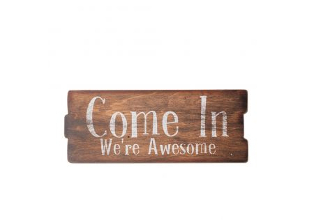 Come In, We're Awesome Wood Sign